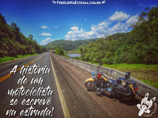 A história de um motociclista se escreve na estrada!   FredLee Na Estrada