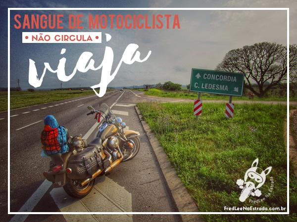 Sangue de motociclista não circula, viaja!   FredLee Na Estrada