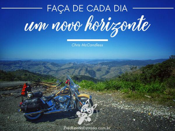 Faça de cada dia um novo horizonte! (Chris McCandless) | FredLee Na Estrada