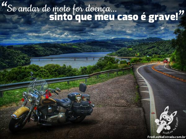 Se andar de moto for doença... sinto que meu caso é grave! | FredLee Na Estrada
