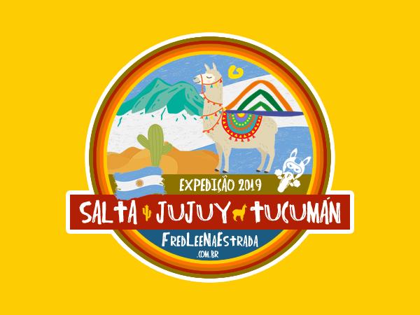 Expedição 2019: Salta - Jujuy - Tucumán | FredLee Na Estrada